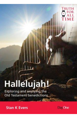 Hallelujah! Exploring and Enjoying the Old Testament Benedictions