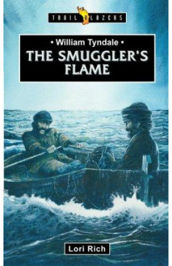 William Tyndale - The Smuggler's Flame