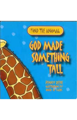 God Made Something Tall (Find the Animal)