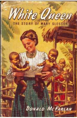 White Queen: Story of Mary Slessor