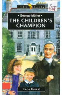 George Muller, the Children's Champion