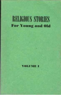 Religious Stories for Young and Old Vol. 1