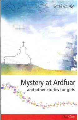 Mystery at Ardfuar and Other Stories for Girls