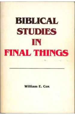 Biblical Studies in Final Things