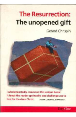 Resurrection: The Unopened Gift