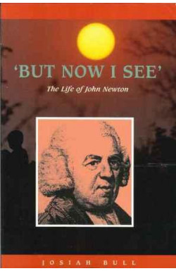 """But Now I See"" Life of John Newton"