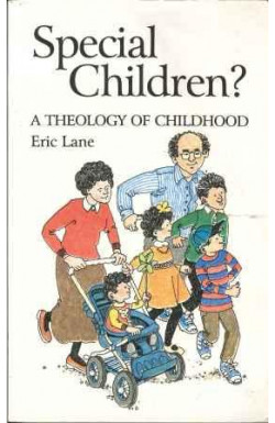 Special Children? A Theology of Childhood