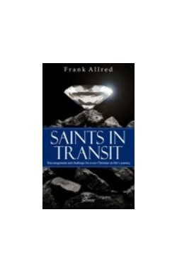Saints in Transit - Encouragement & Challenge for every Christian on Life's Journey