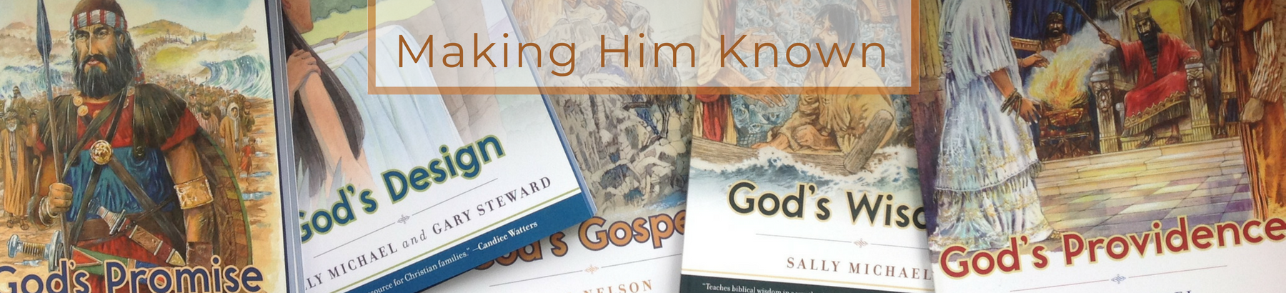 The Making Him Known series is great for daily devotionals with children
