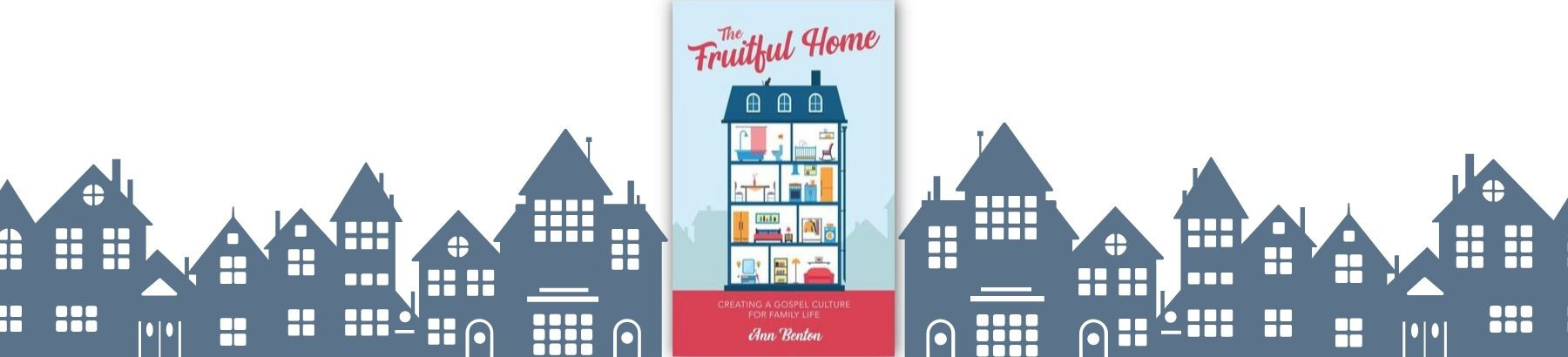 The Fruitful Home by Ann Benton